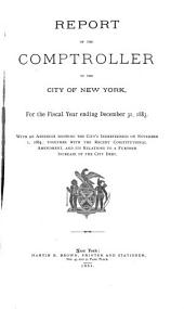 Report of the Comptroller of the City of New York, for the Year Ending ...: Volume 1883