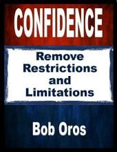 Confidence: Remove Restrictions and Limitations