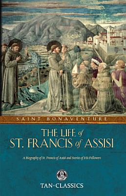 The Life of St  Francis of Assisi PDF