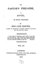 The Pastor's Fire-side: A Novel, Volume 3