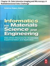 Materials Science and Engineering: Chapter 20. Data Intensive Imaging and Microscopy: A Multidimensional Data Challenge