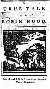A true tale of Robin Hood. [In verse.]