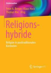 Religionshybride: Religion in posttraditionalen Kontexten