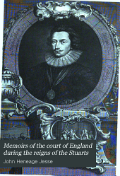 Memoirs of the Court of England During the Reigns of the Stuarts: Including the Protectorate of Oliver Cromwell, Volume 3