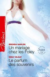 Un mariage chez les Foley - Le parfum des souvenirs: T6 - Saga des Foley et McCord