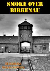 Smoke Over Birkenau [Illustrated Edition]