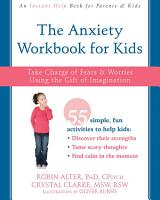 The Anxiety Workbook for Kids PDF