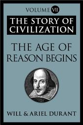 The Age of Reason Begins: The Story of Civilization