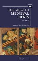 The Jew in Medieval Iberia PDF