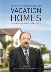 Como ganhar dinheiro com Vacation Homes: Guia para investidores brasileiros