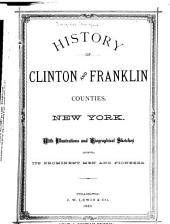 History of Clinton and Franklin Counties, New York: With Illustrations and Biographical Sketches of Its Prominent Men and Pioneers