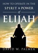 How to Operate in the Spirit and Power of Elijah PDF