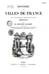 Histoire des villes de France: avec une introduction générale pour chaque province, Volume5