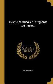 La Revue médico-chirurgicale de Paris: journal de médecine et journal de chirurgie réunis, Volume12