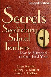 Secrets for Secondary School Teachers: How to Succeed in Your First Year, Edition 2