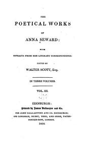 The Poetical Works of Anna Seward: With Extracts from Her Literary Correspondence, Volume 3
