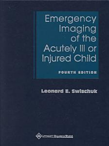 Emergency Imaging of the Acutely Ill Or Injured Child