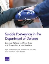 Suicide Postvention in the Department of Defense: Evidence, Policies and Procedures, and Perspectives of Loss Survivors