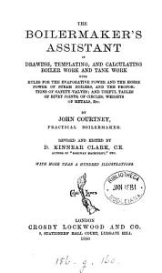The boilermaker s assistant  in drawing  templating  and calculating  revised and ed  by D K  Clark PDF