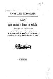 Ley sobre matrícula y tránsito de vehículos: para los departamentos de la Baja Verapaz, Sololá, Totonicapan, Quezaltenango, Suchitepequez, Retalhuleu y San Márcos