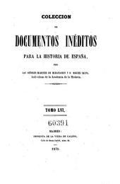 Coleccion de documentos ineditos para la historia de Espana. Por Martin Fernandez Navarete, Miguel Salva y Pedro Sainz de Baranda: Volumen 56