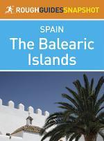 The Balearic Islands Rough Guides Snapshot Spain (includes Ibiza, Formentera, Mallorca and Menorca)