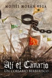 Alí el Canario.: El corsario berberisco