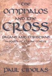 The Omphalos and the Cross: Pagans and Christians in Search of a Divine Center
