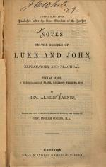 Notes on the Gospels of Luke and John, Explanatory and Practical