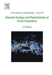 Chemical Ecology and Phytochemistry of Forest Ecosystems: Proceedings of the Phytochemical Society of North America
