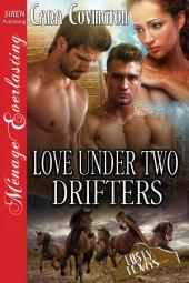 Love Under Two Drifters [The Lusty, Texas Collection]