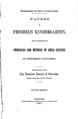 Kindergarten and Child Culture Papers: Papers of Froebel's Kindergarten