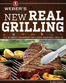 Weber S New Real Grilling