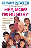 Hey Mom  I m Hungry