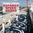 The Bahamas Speed Weeks