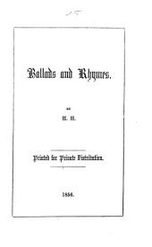 Ballads and rhymes. By H. H. [i.e. Alexander H. A. Hamilton.]