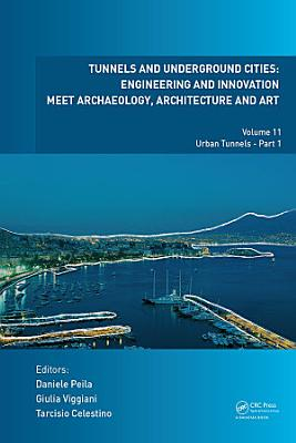 Tunnels and Underground Cities  Engineering and Innovation Meet Archaeology  Architecture and Art PDF
