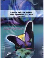 Create and Use Simple Spreadsheets (Excel 2003).