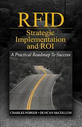 RFID Strategic Implementation and ROI: A Practical Roadmap to Success
