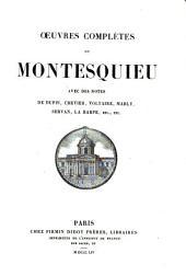 Œuvres complètes de Montesquieu: avec des notes de Dupin, Crevier, Mably, etc., etc