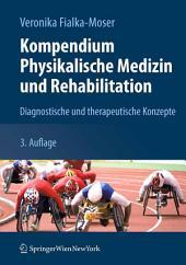 Kompendium Physikalische Medizin und Rehabilitation: Diagnostische und therapeutische Konzepte, Ausgabe 3