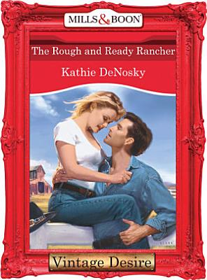 The Rough and Ready Rancher  Mills   Boon Desire