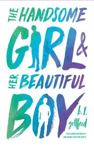 The Handsome Girl   Her Beautiful Boy Book