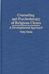 Counseling and Psychotherapy of Religious Clients: A Developmental Approach