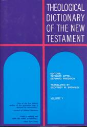 Theological Dictionary of the New Testament: Volume 5