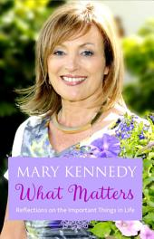 What Matters: Reflections on Important Things in Life