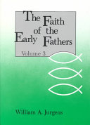 The Faith of the Early Fathers
