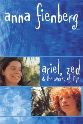 Ariel, Zed and the Secret of Life