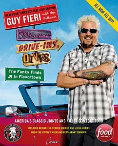 Diners  Drive Ins  and Dives  The Funky Finds in Flavortown Book