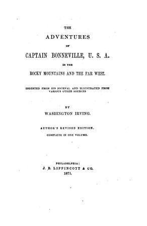The Adventures of Captain Bonneville  U  S  A  in the Rocky Mountains and the Far West PDF